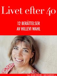 Livet efter 40 av Hillevi Wahl