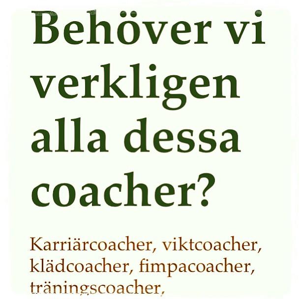 Förr hade vi vänner. Nu har vi coacher. Vad tänker du om det? (Bild ur min gratisbok Vänner).