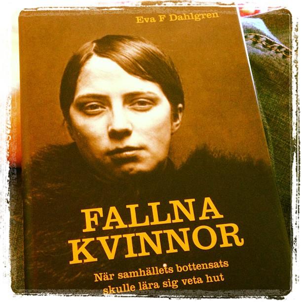 Kvinnor har alltid fått lära sig veta hut. Fantastisk historielektion av Eva F Dahlgren. Utkommer 20 augusti.