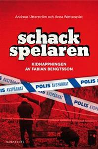 Schackspelaren historien om kidnappningen av fabian bengtsson
