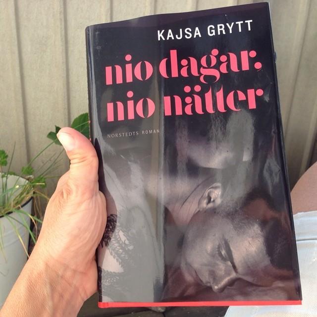 Dagens boktips: Nio dagar, nio nätter av Kajsa Grytt. Oerhört välskriven och spännande. Norstedts förlag.