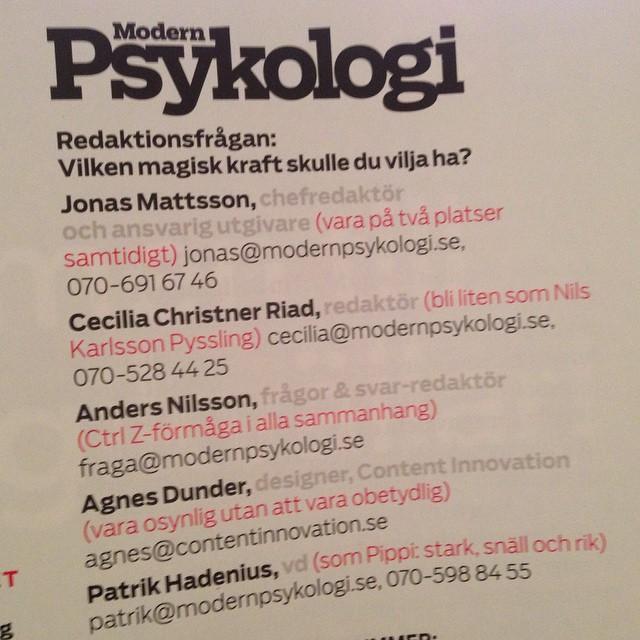 Älskar när Modern Psykologis redaktion svarar på sina egna existensiella frågor. Så. Vilken magisk kraft skulle du vilja ha?.