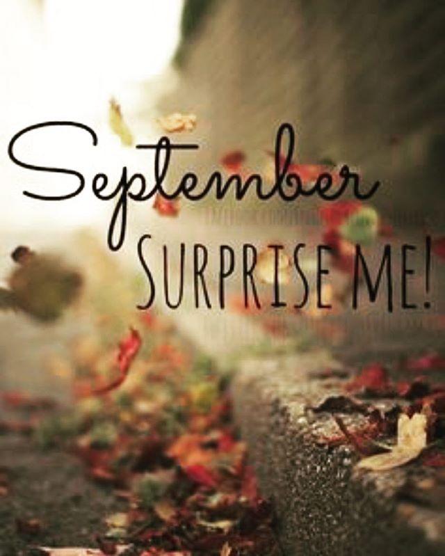 Hej september! Nu kör vi. Låt oss förvåna oss själva!